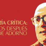 CfP: La Teoría Crítica: 50 años después de Adorno