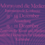 """Congreso Internacional """"Adorno und die Medien"""" 13-14 diciembre Karlsruhe"""